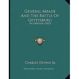 General Meade and the Battle of Gettysburg - An Oration (1873) by Char