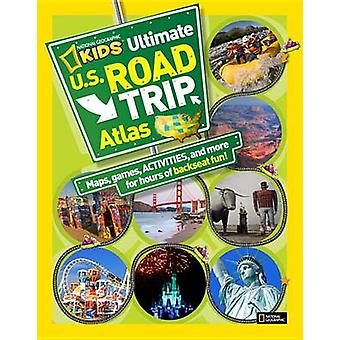 Ultimate U.S. Road Trip Atlas by Crispin Boyer - 9781426309342 Book