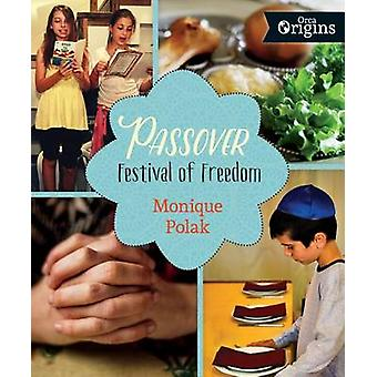 Passover - Festival of Freedom by Monique Polak - 9781459809901 Book