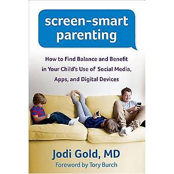 Screen-Smart Parenting - How to Find Balance and Benefit in Your Child