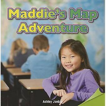 Maddie's Map Adventure by Ashley Jordan - 9781477722985 Book