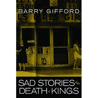 Sad Stories of the Death of Kings by Barry Gifford - 9781583229224 Bo