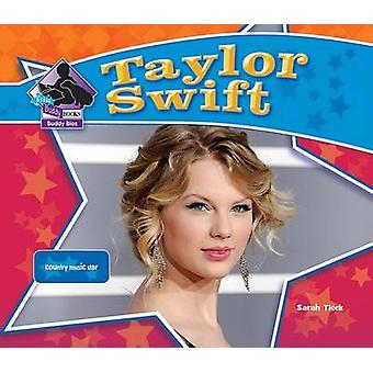 Taylor Swift - Country Music Star by Sarah Tieck - 9781604537123 Book