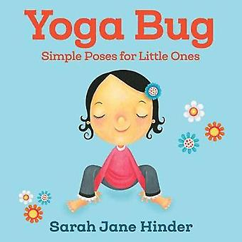 Yoga Bug - Simple Poses for Little Ones by Sarah Jane Hinder - 9781622