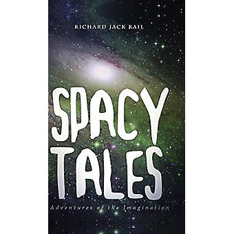 Spacy Tales by Richard Jack Rail - 9781681875040 Book