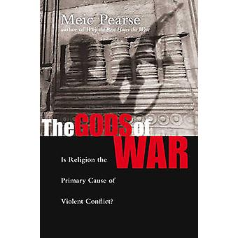 The Gods of  War - Is Religion the Primary Cause of Violent Conflict?