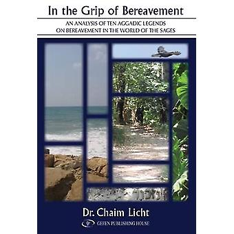 In the Grip of Bereavement - An Analysis of Ten Aggadic Legends on Ber