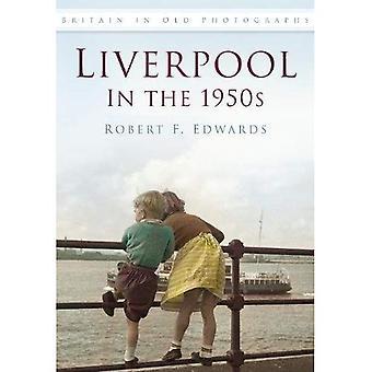 Liverpool in den 1950er Jahren (Großbritannien in alten Fotografien)