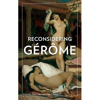 Reconsidering Gerome by Scott Allan - Mary Morton - 9781606060384 Book