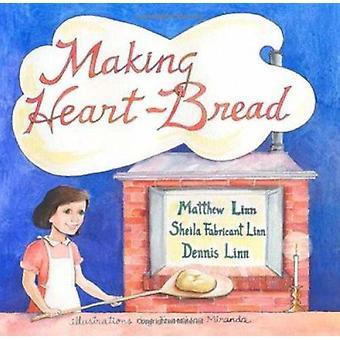 Making Heart-Bread by Matthew Linn - Linn  Sheila Fabricant - Dennis