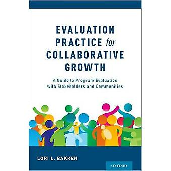 Evaluation Practice for Collaborative Growth - A Guide to Program Eval
