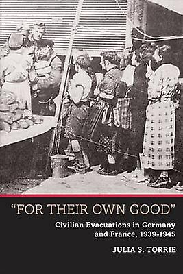 For Their Own Good by Julia S. Torrie