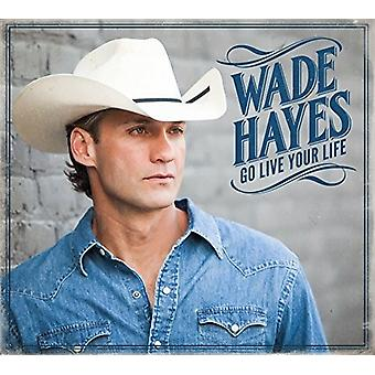 Wade Hayes - Go Live Your Life [CD] USA import