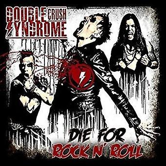 Dobbelt Crush syndrom - Die til Rock 'N' Roll [CD] USA import