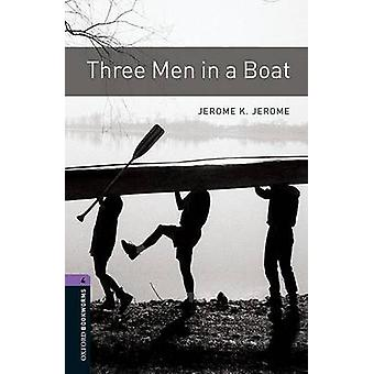 Oxford Bookworms Library Level 4 Three Men in a Boat by Jerome K. Jerome & Diane Mowat