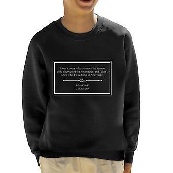 Sylvia Plath The Bell Jar Opening Lines Kid's Sweatshirt