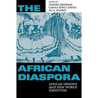 Den afrikanske Diaspora - afrikanske Origins og New World identiteter af Isi