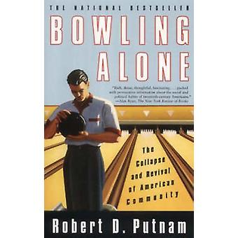 Bowling Alone - The Collapse and Revival of American Community (New ed