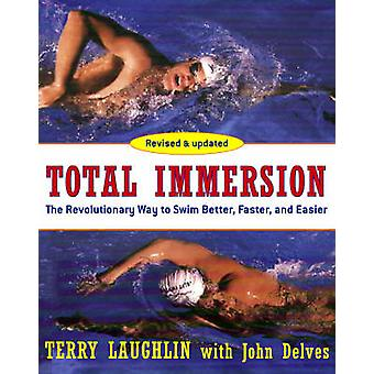 Total Immersion - The Revolutionary Way to Swim Better - Faster - and
