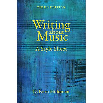 Writing About Music - A Style Sheet by D.Kern Holoman - 9780520281530