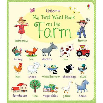 My First Word Book on the Farm by Felicity Brooks - Rosalinde Bonnet