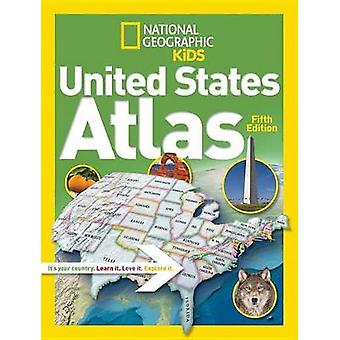 National Geographic Kids United States Atlas by National Geographic K