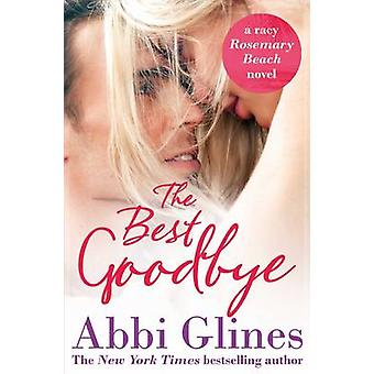 The Best Goodbye by Abbi Glines - 9781471144691 Book