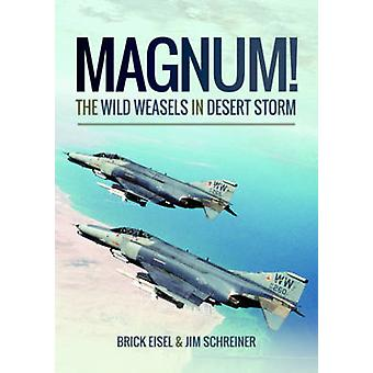 Magnum! De vilda vesslor i Desert Storm - eliminering av Iraks A