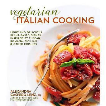 Vegetarian Italian Cooking by Alexandra Caspero - 9781624142604 Book