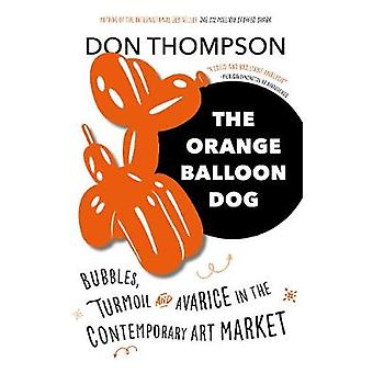 The Orange Balloon Dog - Bubbles - Disruptions and Avarice in the Cont