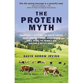The Protein Myth - Significantly Reducing the Risk of Cancer - Heart D