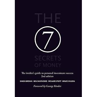 The 7 Secrets of Money - The insider's guide to personal investment su
