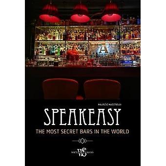 Speakeasy - Secret Bars Around the World by Speakeasy - Secret Bars Aro