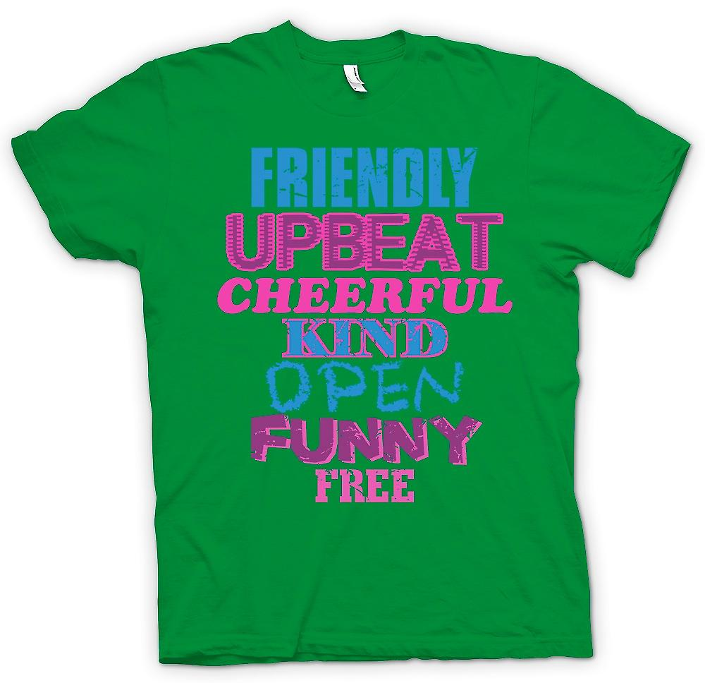 Mens T-shirt - Friendly, Upbeat, Cheerful, Kind, Open, Funny, Free