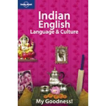 Indian English Language and Culture by Lonely Planet - Shinie Antony