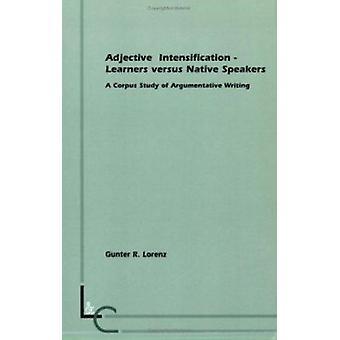 Adjectif Intensification - apprenants par rapport à des locuteurs natifs - un Corpus
