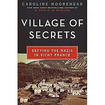 Aldea de los secretos: desafiar a los Nazis en la Francia de Vichy