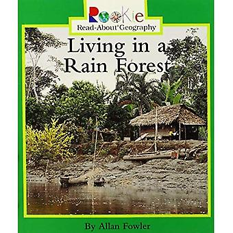 Living in a Rain Forest (Rookie Read-About Geography)