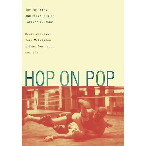 Hop on Pop  The Politics and Pleasures of Popular Culture