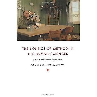 The Politics of Method in the Human Sciences: Positivism and Its Epistemological Others (Politics, History, & Culture)