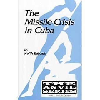 The Missile Crisis in Cuba (The Anvil)