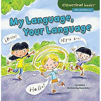 My Language, Your Language (Cloverleaf Books Alike and Different)