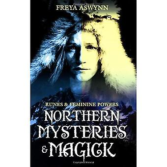 Northern Mysteries and Magick: Runes, Gods and Feminine Powers