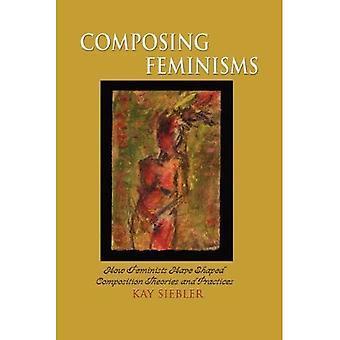 Komponera feminismer: Hur feminister har formas sammansättning teorier och metoder (forskning i undervisningen av...