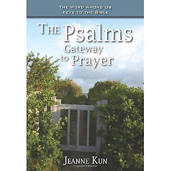 The Psalms: Gateway to Prayer (Word Among Us Keys to the Bible)