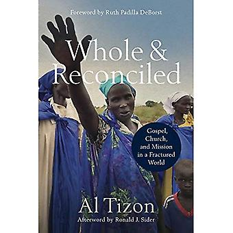 Whole and Reconciled: Gospel, Church, and Mission� in a Fractured World