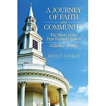 A Journey of Faith and Community: The Story of the First Baptist Church of Augusta, Georgia (James N. Griffith Endowed Series in Baptist Studies)