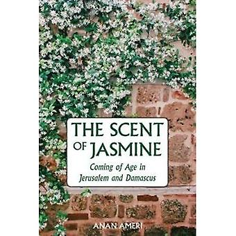 The Scent of Jasmine: Coming of Age in Jerusalem� and Damascus