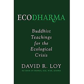 Ecodharma: Buddhist Teaching� for the Precipice