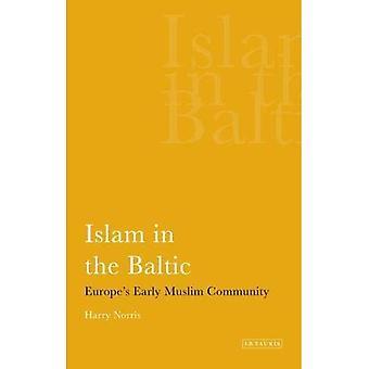 Islam in der Ostsee: Europas frühe moslemische Gemeinschaft (internationale Bibliothek der Geschichtswissenschaft)